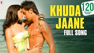Khuda Jaane - Full Song | Bachna Ae Haseeno | Ranbir Kapoor | Deepika Padukone | KK | Shilpa width=