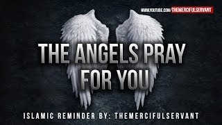 getlinkyoutube.com-The Angels Pray For You ᴴᴰ - Powerful Reminder