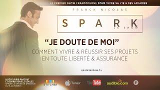 getlinkyoutube.com-Comment augmenter sa confiance en soi - SPARK LE SHOW par Franck Nicolas.
