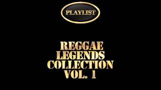 Reggae Legends Collection Vol. 1 Playlist