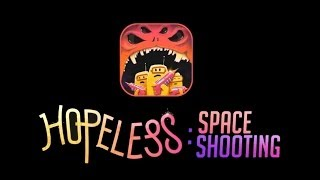 Hopeless: Space Shooting - Universal - HD Gameplay Trailer