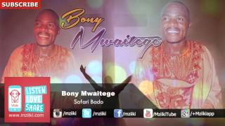 Safari Bado   Bony Mwaitege   Official Audio