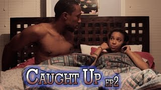 Caught Up : Episode 2 - Marriage Counseling