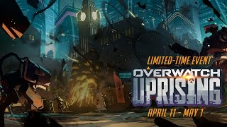Overwatch - Welcome to Overwatch Uprising!