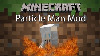 getlinkyoutube.com-Minecraft Mod รีวิว - Mod ซึบซับพลังงาน | Particle Man Mod