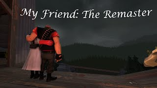 getlinkyoutube.com-My Friend: The Remaster (Saxxy 2015)