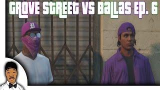 getlinkyoutube.com-GTA 5 | Grove Street vs Ballas Ep. 6 [HQ]