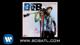 B.o.B - Play The Guitar (ft. André 3000)