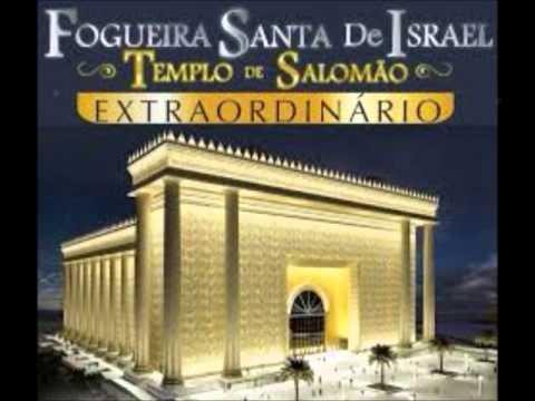 Musica Fogueira Santa templo de Salomão inedita  Extraordinario 2014