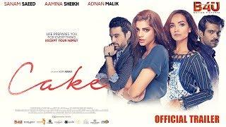 Cake - Official Trailer | Aamina Sheikh, Sanam Saeed, Adnan Malik, Mikaal Zulfiqar