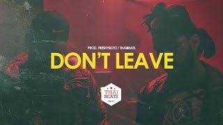 "getlinkyoutube.com-Bryson Tiller Type Beat ✘ Trap Soul Beat 2017 ""DON'T LEAVE"" (Prod. FreshyBoyz)"