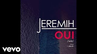 getlinkyoutube.com-Jeremih - oui (Audio)