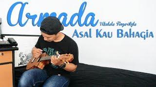 Armada - Asal Kau Bahagia ( Ukulele Fingerstyle) Lirik Karaoke