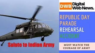 Helicopter Accident at republic day parade rehearsal | Salute to Indian Army | New Delhi Rajpath