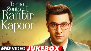 Top 10 Hindi Songs of Ranbir Kapoor | Video Jukebox | Birthday Special |