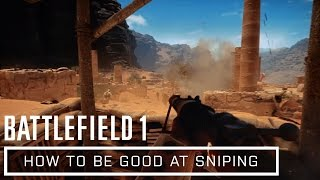 Battlefield 1 Open Beta How To Play Scout Well | SNIPING TIPS AND TRICKS