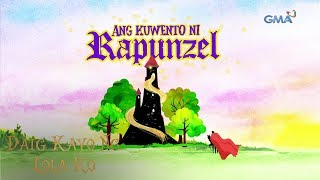 Daig Kayo Ng Lola Ko Teaser Ep. 37: Ang kuwento ni Rapunzel