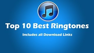 getlinkyoutube.com-Top 10 Best Ringtones (DOWNLOAD LINKS INCLUDED)