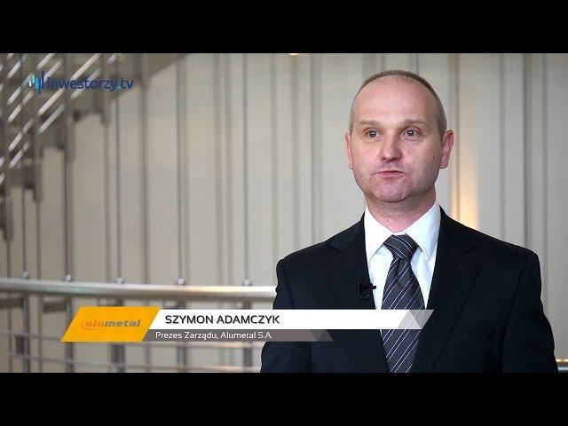 Alumetal S.A., Szymon Adamczyk - Prezes Zarządu, #43 PREZENTACJE WYNIKÓW