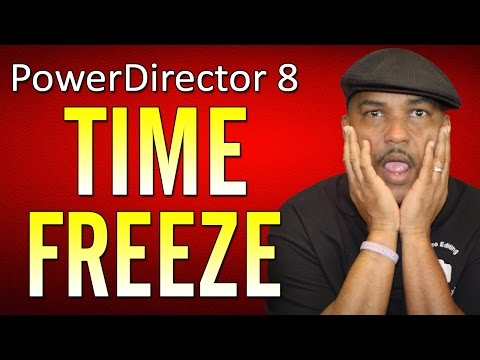 How To Make A Time Freeze Effect - CyberLink PowerDirector 8 Ultra