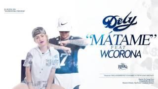 getlinkyoutube.com-Dely - Matame ft W Corona //remix//