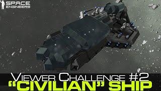 getlinkyoutube.com-Space Engineers - Viewer Challenge 2 - Totally Civilian Vessel, Stealth Weapons Cruiser