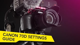 Best Canon 70D Video Settings for Film