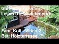 Gartenteich der Familie Koll [Video 2] - Bau der Holzterrasse - Gartenteich mit Holzterrasse