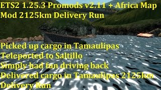 getlinkyoutube.com-ETS2 1.25.3 Promods v2.11 + Africa Map Mod 2125km Delivery Run