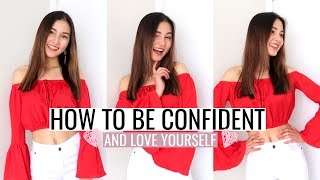 How To Be Confident & Love Yourself