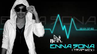 Enna Sona   Trap Mix    Dj Neel