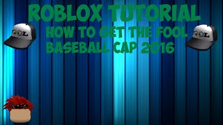 Roblox Tutorial: How To Get The Fool Baseball Cap 2016