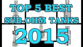 getlinkyoutube.com-My Top 5 Sub Ohm Tanks! - VapingwithTwisted420