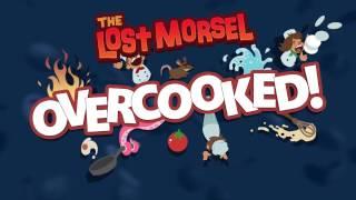 Overcooked - The Lost Morsel DLC Megjelenés Trailer