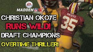 getlinkyoutube.com-CHRISTIAN OKOYE RUNS WILD! OVERTIME THRILLER! | Madden 16 Draft Champions Gameplay