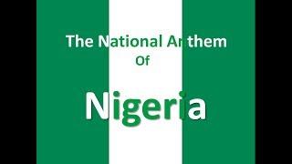 The National Anthem of Nigeria with Lyrics
