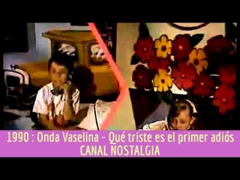 Onda Vaselina - Qué triste es el primer adiós