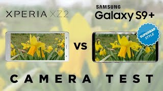 Sony Xperia XZ2 vs Samsung Galaxy S9 Camera Test Comparison