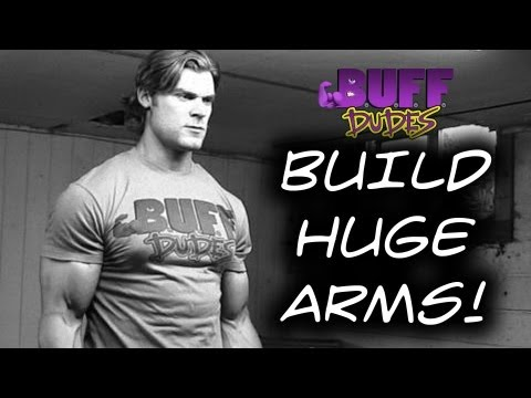 Buff Dudes - How To Build Big Biceps / Guns / Arms