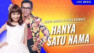 HANYA SATU NAMA - Duet Exclusive GERRY MAHESA feat TASYA ROSMALA ADELLA  [OFFICIAL VIDEO]