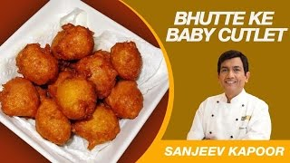 getlinkyoutube.com-Corn Cutlet by Master Chef Sanjeev Kapoor | Party Cooking