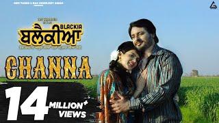 Channa | Mannat Noor, Feroz Khan | Dev Kharoud, Ihana Dhillon | Blackia Movie Song | Yellow Music