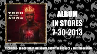 Tech N9ne - So Dope (Feat. Wrekonize, Snow Tha Product & Twisted Insane)