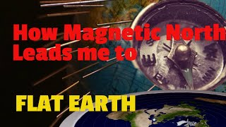 getlinkyoutube.com-How Magnetic North leads me to Flat Earth