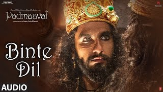 Padmaavat: Binte Dil Audio | Arijit Singh | Deepika Padukone | Shahid Kapoor | Ranveer Singh