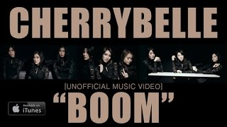 Cherrybelle - BOOM!! [UNOFFICIAL MUSIC VIDEO]
