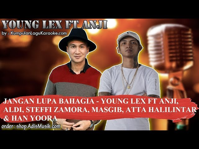 JANGAN LUPA BAHAGIA  - YOUNG LEX FT ANJI