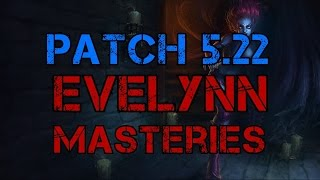 getlinkyoutube.com-► Patch 5.22 Champion Masteries - Jungle Evelynn (AP/Assassin)