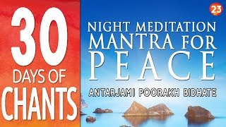 getlinkyoutube.com-Day 23 - Night Meditation Mantra for Peace - ANTARJAMI PURAKH BIDHATE - 30 Days of Chants