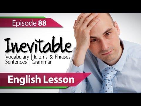 Daily Video vocabulary  - Free English lessons - English lesson 88 - Inevitable. Vocabulary & Grammar lessons to speak fluent English - ESL -dAZAOR9gMm0